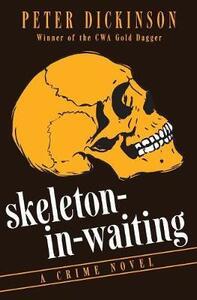 Skeleton-in-Waiting: A Crime Novel - Peter Dickinson - cover