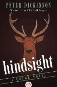 Hindsight: A Crime Novel - Peter Dickinson - cover