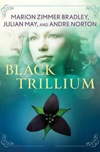 Black Trillium - Marion Zimmer Bradley,Julian May,Andre Norton - cover