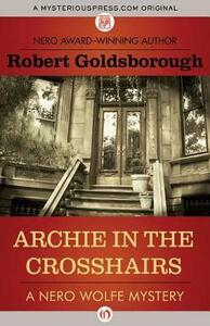 Archie in the Crosshairs - Robert Goldsborough - cover