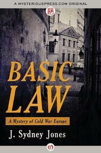 Basic Law: A Mystery of Cold War Europe - J. Sydney Jones - cover
