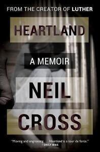 Heartland: A Memoir - Neil Cross - cover