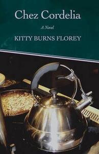 Chez Cordelia: A Novel - Kitty Burns Florey - cover