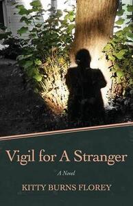 Vigil for a Stranger: A Novel - Kitty Burns Florey - cover