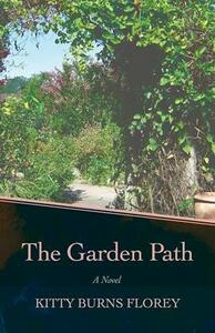 The Garden Path: A Novel - Kitty Burns Florey - cover