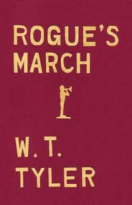 Rogue's March - W. T. Tyler - cover