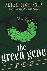 The Green Gene: A Crime Novel - Peter Dickinson - cover