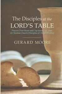 The Disciples at the Lord's Table - Gerard Moore - cover