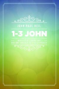 1-3 John - John Paul Heil - cover