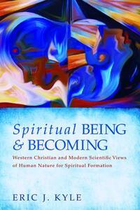 Spiritual Being & Becoming - Eric J Kyle - cover