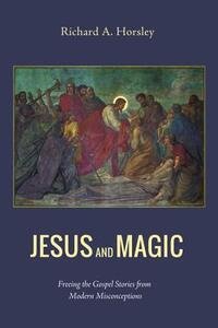 Jesus and Magic - Richard A Horsley - cover