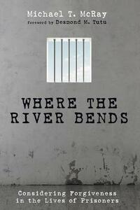 Where the River Bends - Michael T McRay - cover