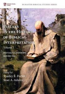 Pillars in the History of Biblical Interpretation, Volume 1 - cover