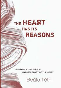 The Heart Has Its Reasons - Beata Toth - cover