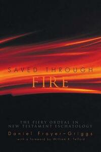 Saved Through Fire - Daniel Frayer-Griggs - cover