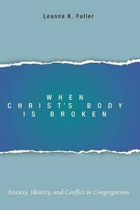 When Christ's Body Is Broken - Leanna K Fuller - cover