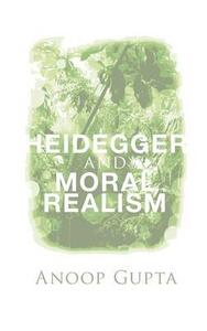 Heidegger and Moral Realism - Anoop Gupta - cover