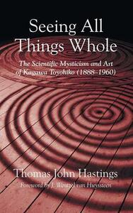 Seeing All Things Whole - Thomas John Hastings - cover
