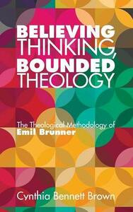 Believing Thinking, Bounded Theology - Cynthia Bennett Brown - cover