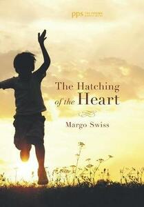 The Hatching of the Heart - Margo Swiss - cover