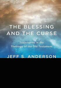 The Blessing and the Curse - Jeff S Anderson - cover