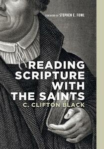 Reading Scripture with the Saints - C Clifton Black - cover