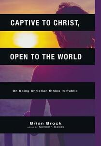 Captive to Christ, Open to the World - Brian Brock - cover