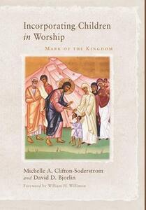 Incorporating Children in Worship - Michelle A Clifton-Soderstrom,David Bjorlin - cover