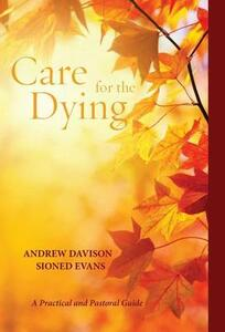 Care for the Dying - Andrew Davison,Sioned Evans - cover