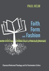 Faith, Form, and Fashion - Paul Helm - cover