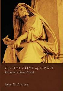 The Holy One of Israel - John N Oswalt - cover