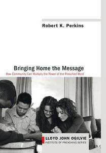 Bringing Home the Message - Robert K Perkins - cover