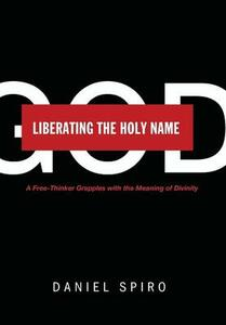 Liberating the Holy Name - Daniel Spiro - cover