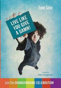 Live Like You Give a Damn! - Tom Sine - cover
