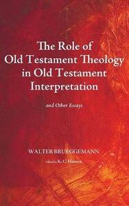 The Role of Old Testament Theology in Old Testament Interpretation - Walter Brueggemann - cover