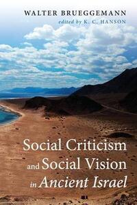 Social Criticism and Social Vision in Ancient Israel - Walter Brueggemann - cover