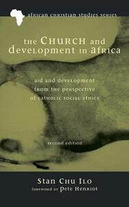 The Church and Development in Africa, Second Edition - Stan Chu Ilo - cover