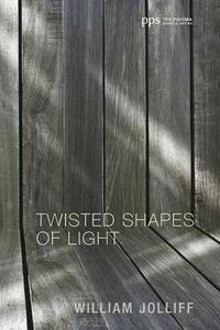 Twisted Shapes of Light - William Jolliff - cover