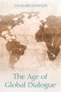 The Age of Global Dialogue - Leonard Swidler - cover