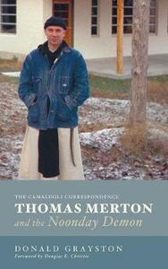 Thomas Merton and the Noonday Demon - Donald Grayston - cover