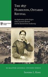 The 1857 Hamilton, Ontario Revival - Sandra L King - cover