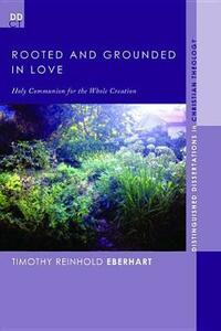 Rooted and Grounded in Love - Timothy Reinhold Eberhart - cover