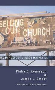 Selling Out the Church - Philip D Kenneson,James L Street - cover