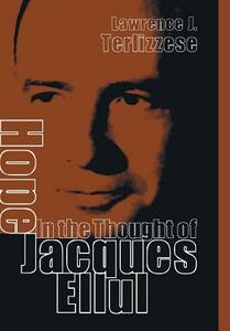 Hope in the Thought of Jacques Ellul - Lawrence J Terlizzese - cover