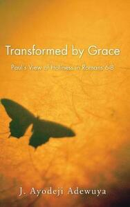 Transformed by Grace - J Ayodeji Adewuya - cover