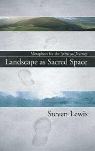 Landscape as Sacred Space - Steven W Lewis - cover