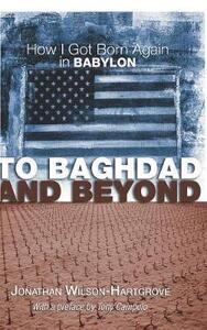 To Baghdad and Beyond - Jonathan Wilson-Hartgrove - cover