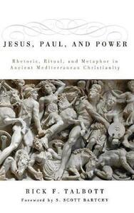 Jesus, Paul, and Power - Rick F Talbott - cover