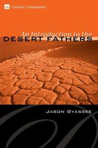 An Introduction to the Desert Fathers - Jason Byassee - cover