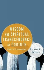 Wisdom and Spiritual Transcendence at Corinth - Richard A Horsley - cover